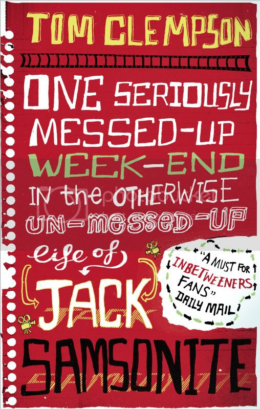 One Seriously Messed-Up Weekend in the Un-Messed-Up Life of Jack Samsonite by Tom Clempson