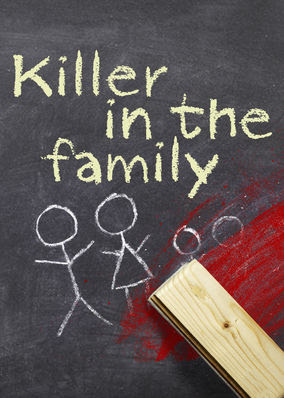 Killer in the Family - Season 1