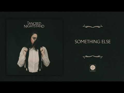 "Tancred Releases New Song ""Something Else"""