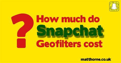 How Much Does A Snapchat Geofilter Cost?   Social Media