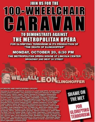 On Oct. 20 there will be another protest against the Klinghoffer opera at the Metropolitan Opera. A 100 wheelchair caravan.