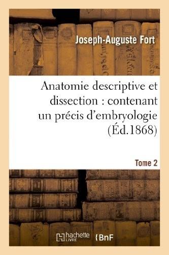 Anatomie descriptive et dissection : contenant un précis d'embryologie. Tome 2 - Joseph-Auguste Fort