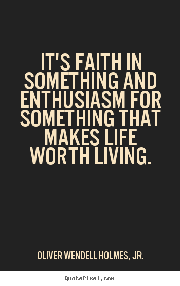 Make Personalized Picture Quote About Life Its Faith In Something