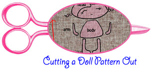 How to cut a doll pattern out of fabric