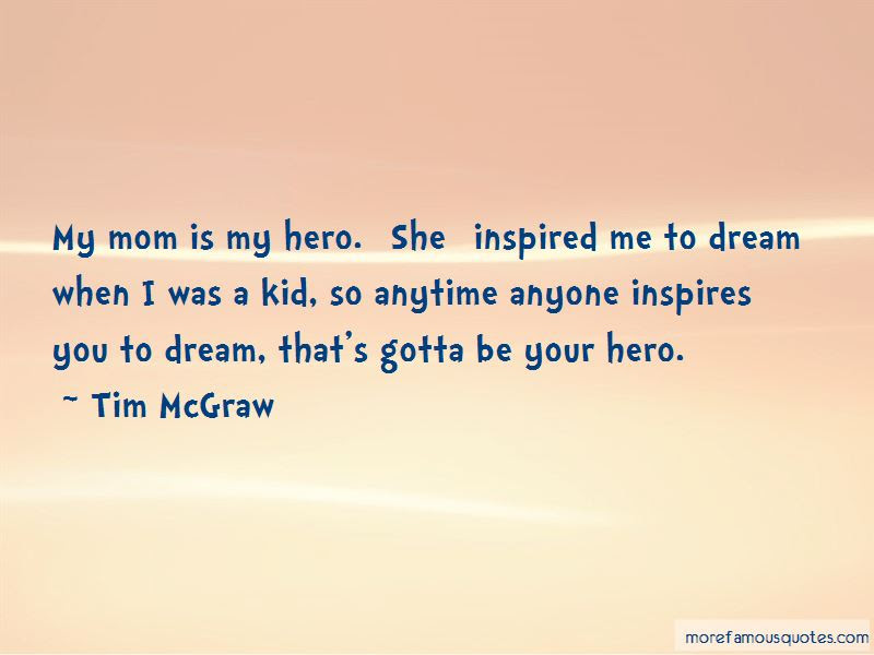 My Mom Is My Hero Quotes Top 9 Quotes About My Mom Is My Hero From