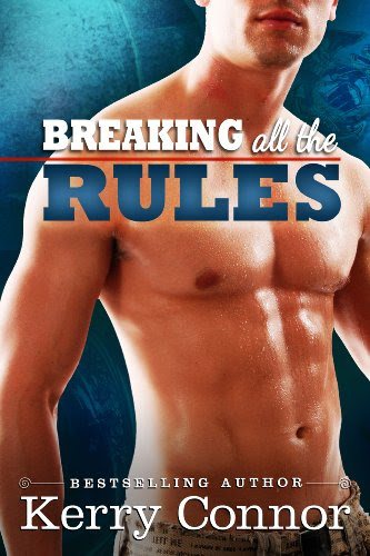 Breaking All the Rules (A Few Good Men) by Kerry Connor