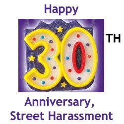 Happy 30th Anniversary Street Harassment Stop Street Harassment