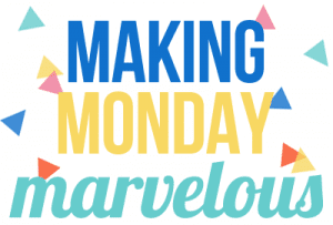 Making Monday Marvelous on C.R.A.F.T.
