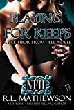 Playing For Keeps (A Neighbor From Hell Series)
