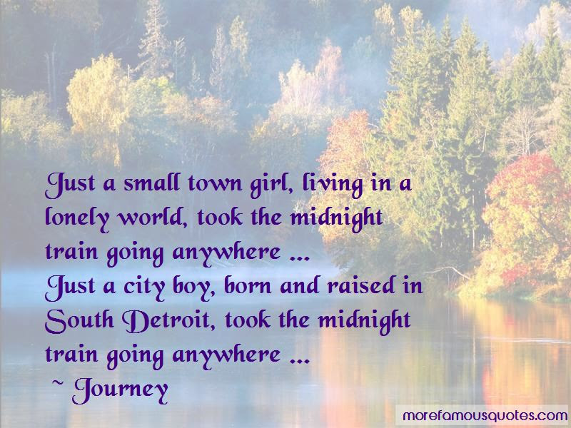 Just A Small Town Girl Quotes Top 14 Quotes About Just A Small Town