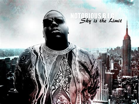 Notorious Big Skys The Limit Quotes