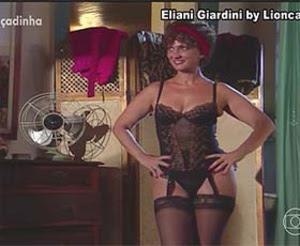 Eliani Giardini super sensual na serie Engraçadinha seus amores e seus pecados com um breve topless  e sensual na novela Felicidade