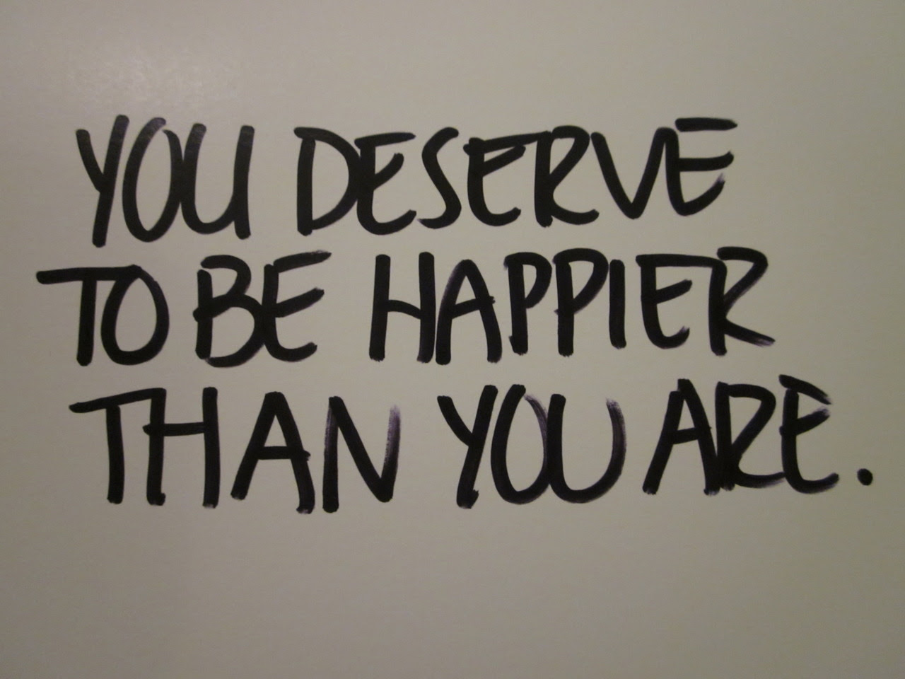 Quotes About Deserve To Be Happy 39 Quotes