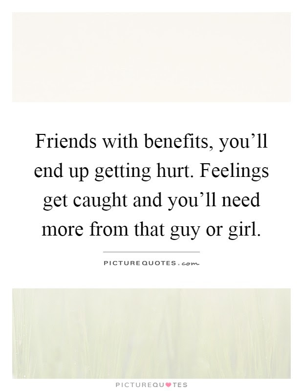 Friends With Benefits Youll End Up Getting Hurt Feelings Get