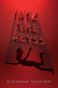 Title: Into the Abyss, Author: Stefanie Gaither