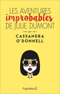 Couverture Les aventures improbables de Julie Dumont