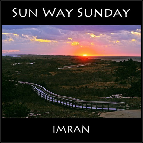 Sun Way Sunday - IMRAN™ by ImranAnwar