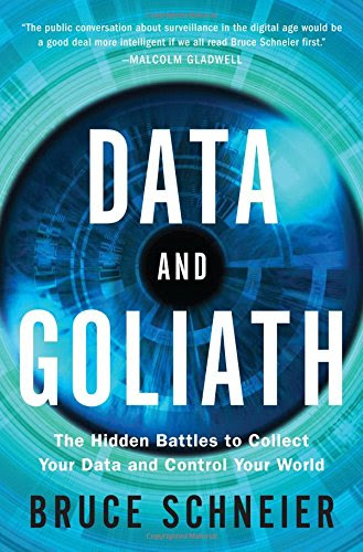 Excerpted from Data and Goliath: The Hidden Battles to Collect Your Data and Control Your World
