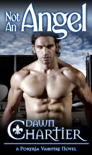 Not An Angel (A Poryria Vampire Novel (Book 1)) by Dawn Chartier