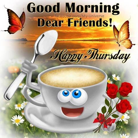 Good Morning Dear Friends Happy Thursday Pictures Photos And