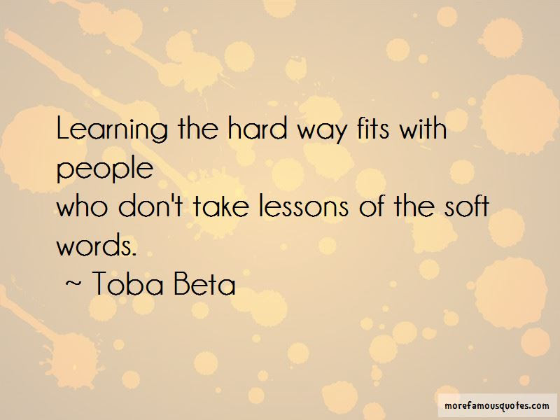 Quotes About Learning Lessons The Hard Way Top 1 Learning Lessons