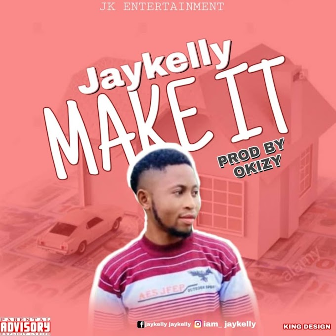 Music : Jay Kelly – Make It