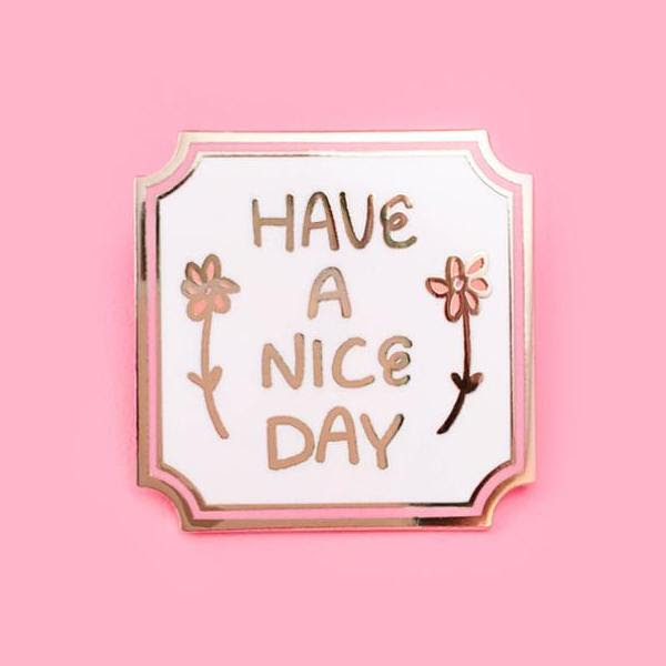 Have A Nice Day Pin Little Arrow