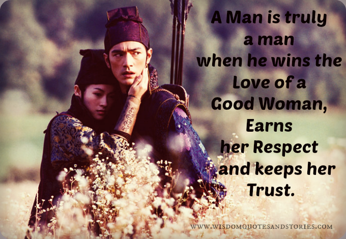 True Man Wins Love Of A Good Woman Wisdom Quotes Stories