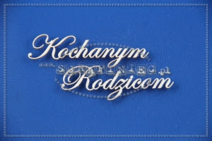 http://www.scrapiniec.pl/pl/p/Kochanym-Rodzicom-napis-15x2%2C5-cm/1624