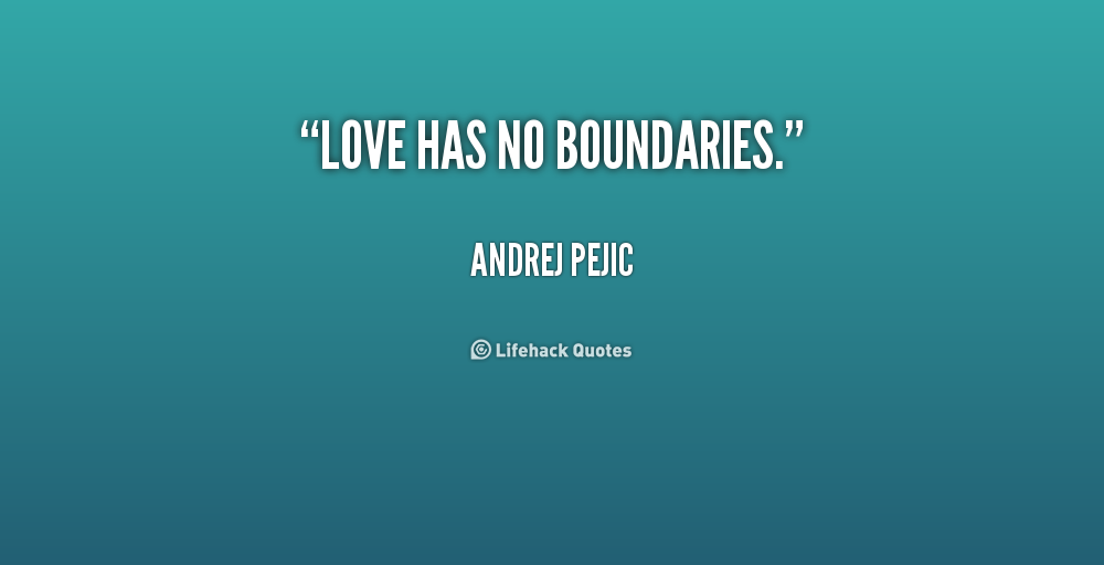Quotes About Knowing Boundaries 34 Quotes