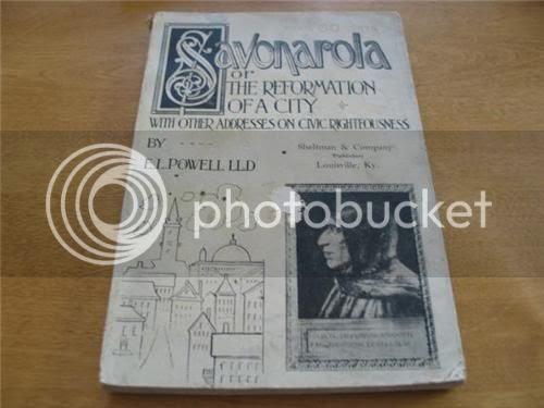 1903 Edition Savonarola The Reformation of a City EL Powell