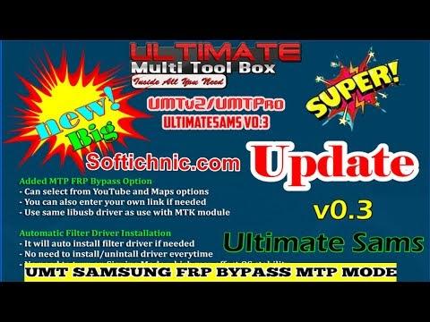 UMTPro -UltimateSams v0.3 - FRP Bypass Updated Flashing Updated free frp mtp mode