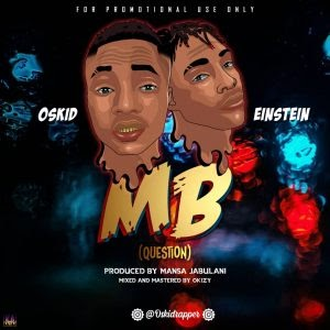 [BangHitz] Download Music: Oskid Ft Einstein - MB (M & M by Okizy)