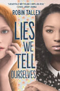 http://www.barnesandnoble.com/w/lies-we-tell-ourselves-robin-talley/1118139882?ean=9780373212040