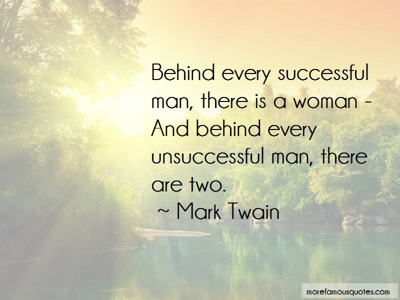 Behind Every Unsuccessful Man Quotes Top 2 Quotes About Behind
