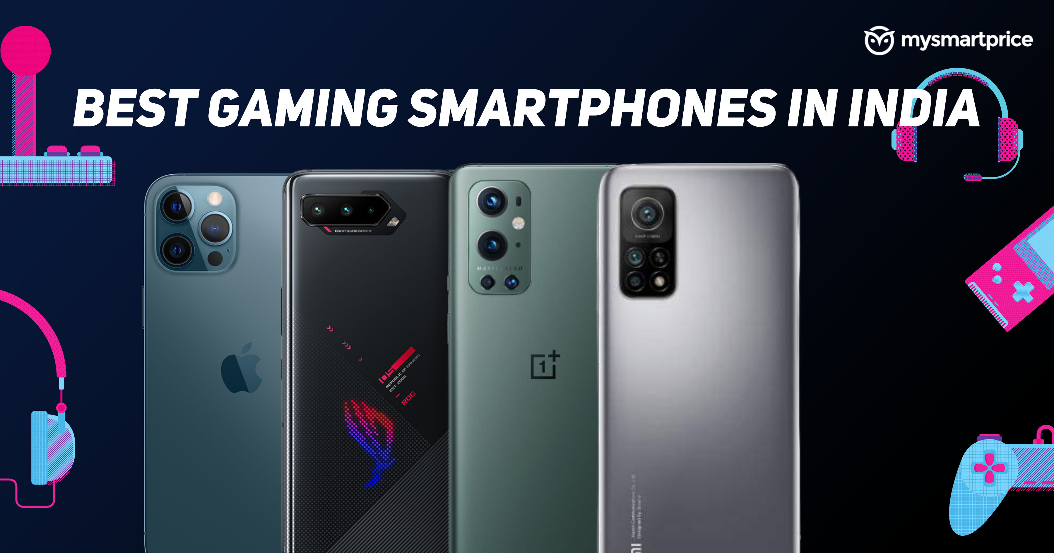 Best Gaming Phones in India 2021: OnePlus 9R, Realme X7 Pro, ASUS ROG Phone 5, and More