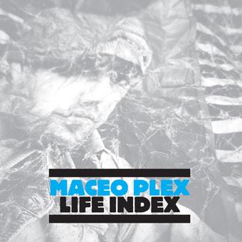 Maceo+Plex+-+Life+Index