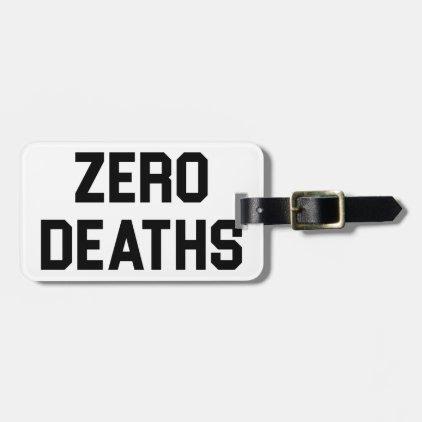 Zero Deaths Bag Tag