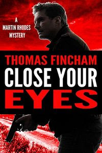 Close Your Eyes by Thomas Fincham