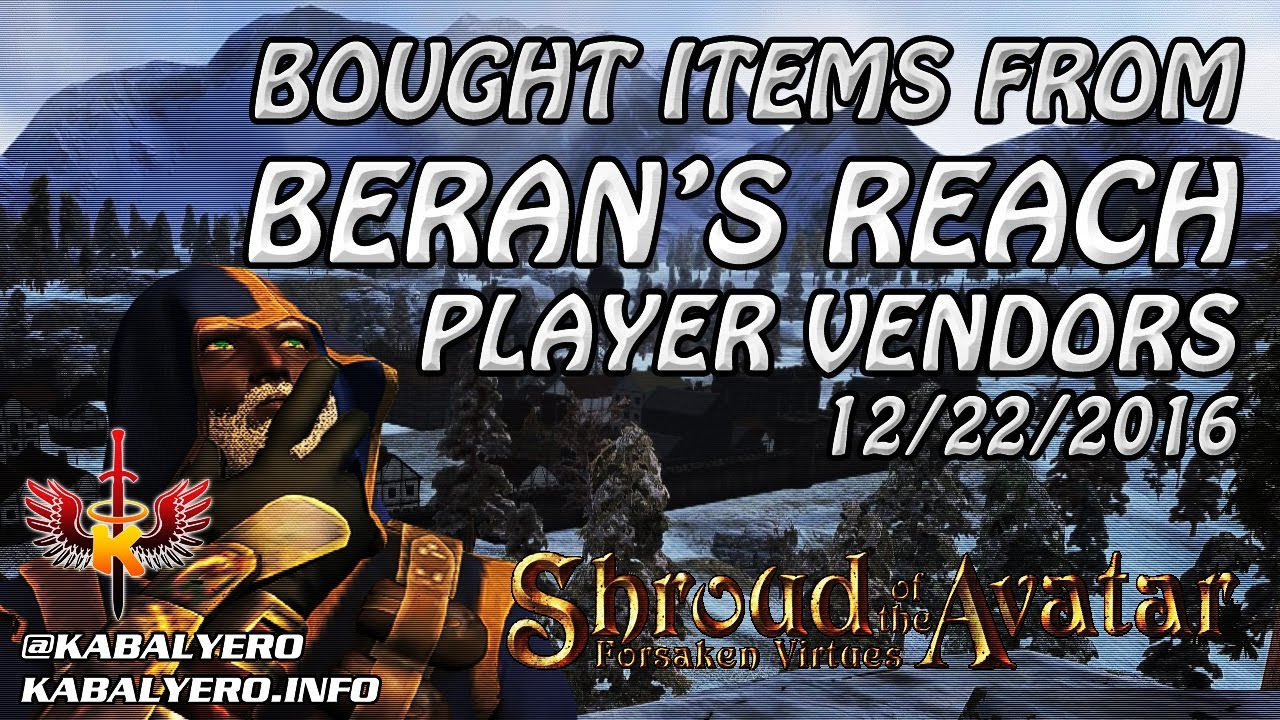 Shroud Of The Avatar Market Watch 💰 Bought Items From Beran's Reach Player Vendors (12/22/2016)