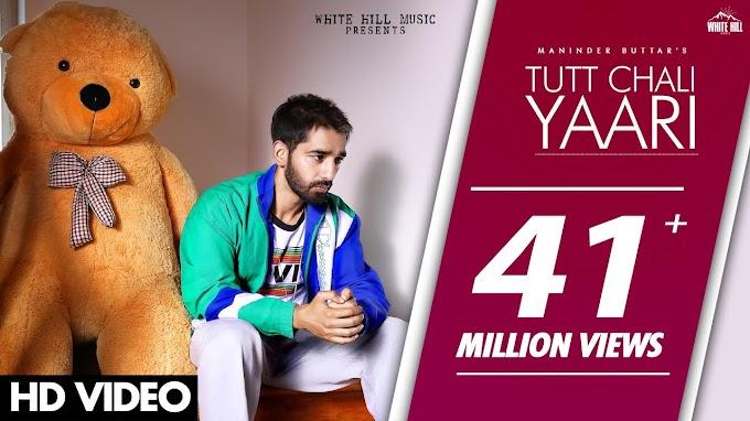 TUTT CHALI YAARI - Maninder Buttar Lyrics
