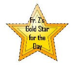 Fr. Z's Gold Star Award