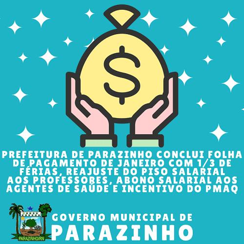 Prefeitura de Parazinho paga folha de janeiro com 1/3 de férias, piso dos professores, abono aos agentes de saúde e incentivo do PMAQ
