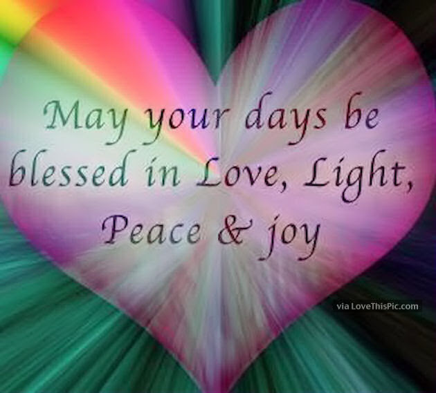 May Your Day Be Filled With Love Light And Peace Pictures Photos