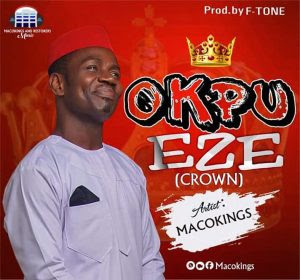 Download Music Mp3:- MacoKings – Okpu Eze
