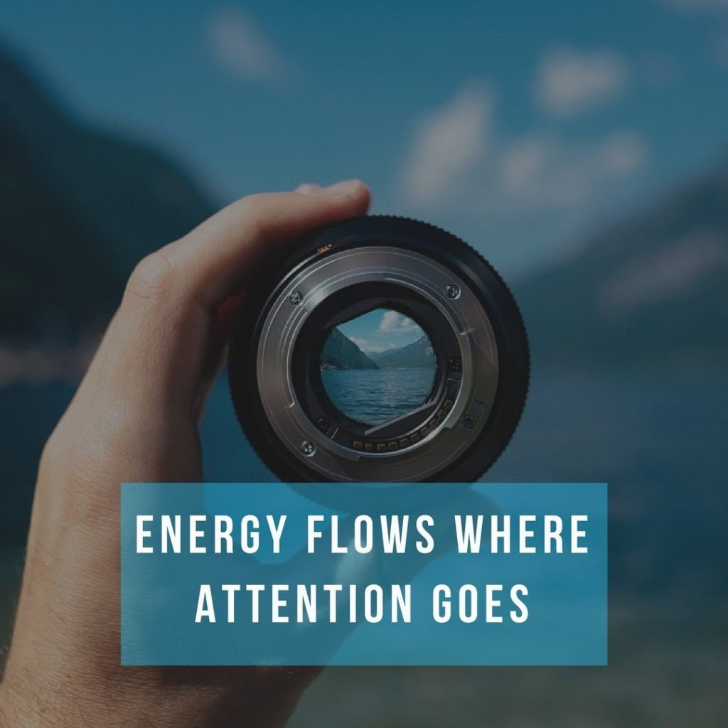 Regaining Focus Energy Flows Where Attention Goes Top