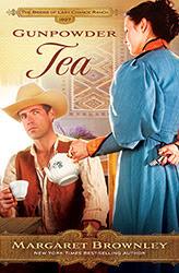 Gunpowder Tea (The Brides Of Last Chance Ranch #3)