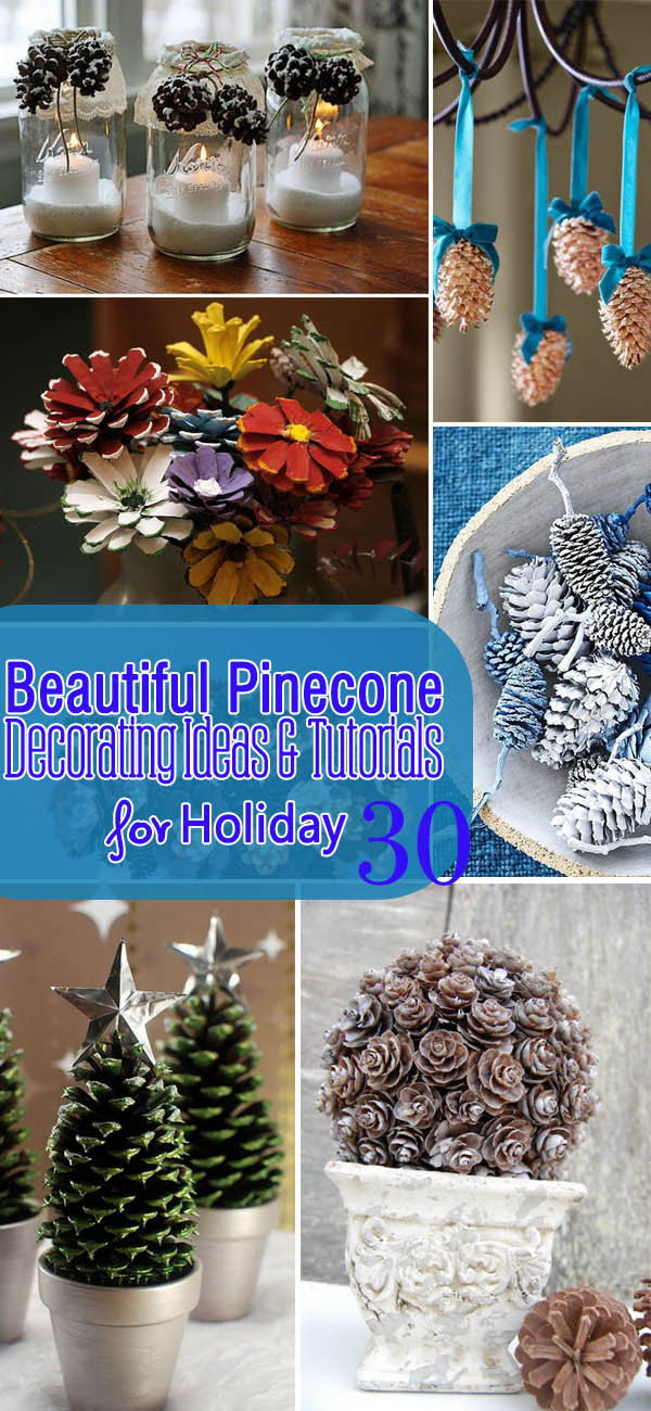30 Beautiful Pinecone Decorating Ideas Tutorials For Holiday Noted List
