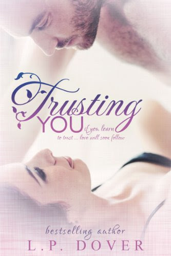 Trusting You (Second Chances) by L.P. Dover