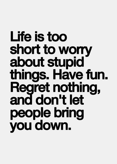 Quotes About Life Is Too Short 316 Quotes